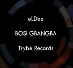 eLDee - Bosi Gbangba